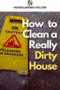 Here Are 3 Reasons Why Cleaning a Dirty House is Challenging and 6 Things You Can Do About It #dirtyhouse