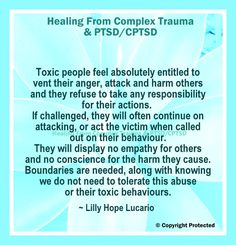 Toxic people feel entitled to vent their anger, attack and harm others