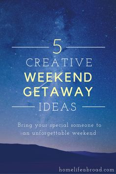 5 Creative Weekend Getaway Ideas @homelifeabroad.com #vacation #travel #weekend #camping #festivals