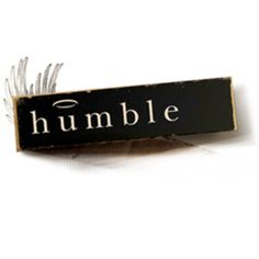 Being humble does not mean that you think less of yourself, it just means you think of yourself less often..