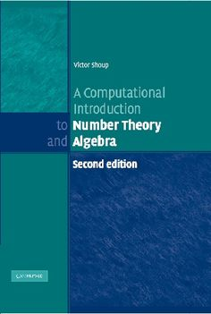 A Computational Introduction to Number Theory and Algebra [PDF] Provides an introduction to number theory and algebra, with an emphasis on algorithms and applications  https://www.eduinformer.com/computational-introduction-number-theory-algebra/ #Algebra #NumberTheory #ComputerScience #MathsBook #Mathematics #TechBooks #Eduinformer