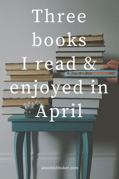 Three books I read and enjoyed in April — Helen Redfern Book Gifts, Book Recommendations, Entryway Tables, My Books, Blogging, Novels, War, Reading Lists, Gift Guide