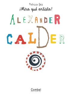 Alexander Calder by Patricia Geis, available at Book Depository with free delivery worldwide. Alexander Calder, Book Cover Design, Book Design, Kool Kids, Kids Class, Classroom Crafts, Art Lesson Plans, Art Plastique, Teaching Art