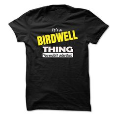 (Deal of Summer) ITS A BIRDWELL THING.YOU WOULDNT UNDERSTAND Shirts This Month Hoodies, Tee Shirts