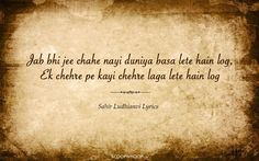 15 Lyrical Gems By Sahir Ludhianvi That Every Poetry Lover Would Want To Bookmark Love Song Quotes, Real Life Quotes, Reality Quotes, True Quotes, Funny Quotes, Mood Quotes, Attitude Quotes, Sufi Quotes, Poetry Quotes
