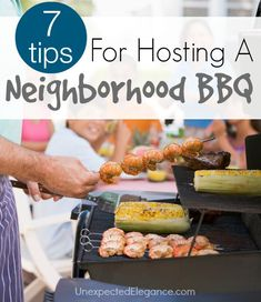7 Tips for Hosting a Neighborhood BBQ...get ready for Memorial Day!