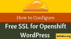 How to Configure Free SSL on OpenShift WordPress for Custom Domains  #FREESSL #OpenShiftWordPress #FreeWordPressHosting #ConfigureFreeSSL  Configure Free SSL on OpenShift WordPress for Custom Domain, Fix Redirect Loop and Served website through HTTPS Protocol. Display Green Lock in Browser.