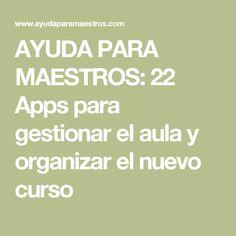 AYUDA PARA MAESTROS: 22 Apps para gestionar el aula y organizar el nuevo curso