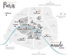 inspiramundo.com.br FAÇA SEU ROTEIRO: Paris Tour Eiffel, Disneyland, Rio Sena, Louvre, Triomphe, Map, City Gardens, Small Towns, Parisians