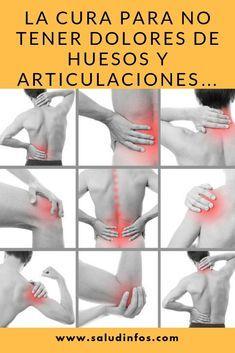 La Cura Para No Tener Dolores De Huesos Y Articulaciones Dolores Huesos Articulaciones
