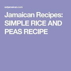 Jamaican Recipes: SIMPLE RICE AND PEAS RECIPE