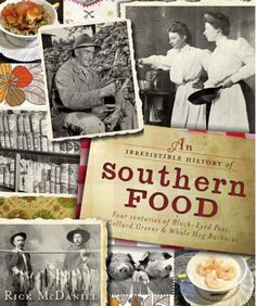 An Irresistible History of Southern Food is the first book by Southern food historian, chef and author Rick McDaniel. The book examines how European, Native American and African influences, foods and cooking techniques combined to form the unique blend that is Southern cooking.