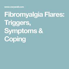 Fibromyalgia Flares: Triggers, Symptoms & Coping