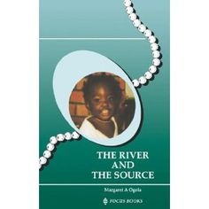 KENYA: book, The River and the Source by Margaret A Ogola. In 1995, this novel won both the Jomo Kenyatta Literature Prize, and the Commonwealth Writers Prize Best First Book in the Africa Region. Now reprinted, it remains in great demand. An epic story spanning cultures, it tells the lives of three generations of women. It traces the story of Akoko in her rich traditional Luo setting, through to the children who live and die in the 20th century.