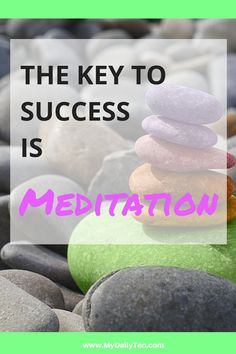 The key to success is meditation. I wish I had known these truths about meditation years ago! Such a powerful way to find success and peace. Totally worth the read.