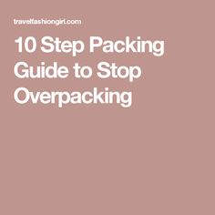 10 Step Packing Guide to Stop Overpacking