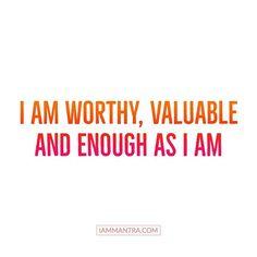 Todays Mantra: I AM worthy valuable and enough as I AM. #iam #mantra #iammantra #dailymantra #selflove #selfworth #affirmation #meditation #intention #prayer #lawofattraction #yoga #vibration