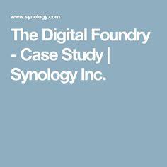 The Digital Foundry - Case Study | Synology Inc.