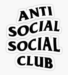 """""""Anti Social Social club"""" Stickers by jordancoh Bubble Stickers, Phone Stickers, Cool Stickers, Printable Stickers, Love One Another Quotes, Black And White Stickers, Brand Stickers, Homemade Stickers, Anti Social Social Club"""