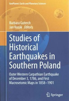 Studies of Historical Earthquakes in Southern Poland: Outer Western Carpathian Earthquake of December 3, 1786, an...