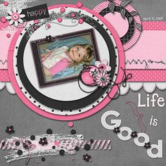 Life is Good Credits:  Tickled Pink Full Kit, Tickled Pink Brushy Clusters, and Tickled Pink Alphabets, Culinary Combo by Jen Yurko and Valarie Ostrom Designs Font Used: DJB Play Misty For Me Available At:  http://scraptakeout.com/shoppe/Tickled-Pink-Full-Kit.html,  http://scraptakeout.com/shoppe/Tickled-Pink-Brushy-Clusters.html, and http://scraptakeout.com/shoppe/Tickled-Pink-Alphabets.html