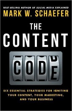 The Content Code: Six essential strategies to ignite your content, your marketing, and your business by Schaefer, Mark W. 2015 Paperback: Amazon.de: Mark W. Schaefer: Bücher
