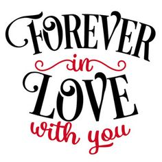Silhouette Design Store: Forever In Love Husband Quotes, Love Quotes For Him, Quote Of The Day, Silhouette Design, Silhouette Cameo, Love Images, Love Pictures, Valentine's Day Quotes, Life Quotes