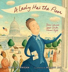 A Lady Has the Floor: Belva  Lockwood Speaks Out for Women's Rights | MAIN Juvenile 664.L68 H36 2018  - check availability @ https://library.ashland.edu/search/i?SEARCH=9781629794532
