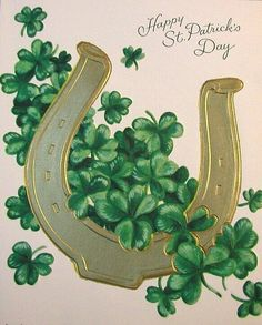 "St Patrick's Day 's ""Luck of the Irish"" . Shamrocks and a lucky horseshoe. St Patricks Day Cards, Happy St Patricks Day, Saint Patricks, Vintage Cards, Vintage Postcards, Erin Go Bragh, Irish Culture, Irish Blessing, St Paddys Day"