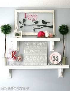 seriously love these shelves, the old window, and saying...perfect for in our living room :D