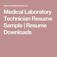 medical laboratory technician resume sample resume downloads - Sample Resume For Medical Lab Technician