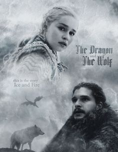 The Dragon and the Wold - Jon & Daenerys