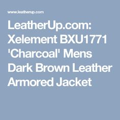 LeatherUp.com: Xelement BXU1771 'Charcoal' Mens Dark Brown Leather Armored Jacket