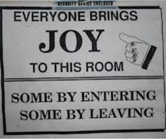Joy!! Lol i love this one... Saw it hanging actually at an office door b4 ... So funny ... So True!