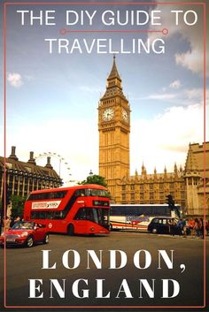 The DIY Guide to Traveling London, England | London Sightseeing | London Travel Highlights | What To See in London | London Best Bits | Budget Tips For London Travel | Backpacking England