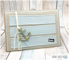 card nautical anchor woodgrain woodplanks Sabines-Kreativecke: MtS Nr. 219, Moin = Hallo Nautical Cards, Nautical Anchor, Origami, Beach Cards, Pretty Cards, Masculine Cards, Wood Grain, Stampin Up, Paper Crafts