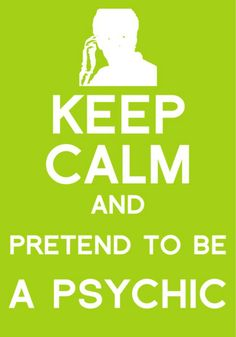 """I don't really like all of these """"Keep Calm"""" posters, but this is the only Psych one I've seen."""