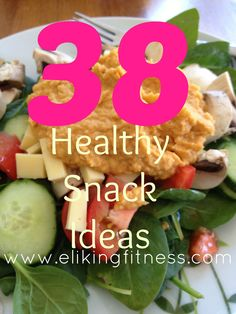 38 Healthy Snack Ideas