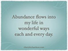 I can feel my life filling me up. I thank the spirits in my life for bringing me the tools necessary to realize my own strength and power in forming my new reality