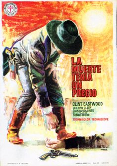 "La muerte tenía un precio ""Per qualche dollaro in più"" de Sergio Leone - Lee Van Cleef, Western Film, Western Movies, Clint Eastwood, Spanish Posters, Sergio Leone, Information Poster, Cinema Posters, Movie Poster Art"