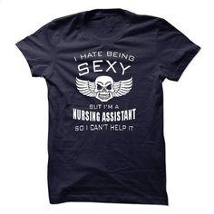 I'm sexy NURSING ASSISTANT T Shirt, Hoodie, Sweatshirts - teeshirt dress #Tshirt #style