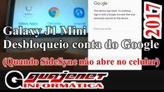 Desbloqueio conta do Google Bypass - Galaxy J1 Mini (Sidesync não abre n...