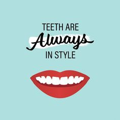 ONE THING THAT never goes out of style is healthy teeth! Stay stylish by always … - Cosas Que Hacer Para Una Boca Sana Dental Quotes, Dental Facts, Dental Humor, Teeth Quotes, Dental Hygienist, Dental Surgery, Dental Implants, Gloucester, Dental Posters