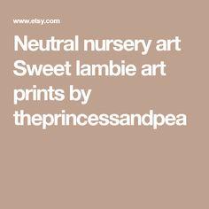 Neutral nursery art Sweet lambie art prints by theprincessandpea