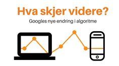 Grafisk illustrasjon. Hva skjer videre? Googles endringer i algoritme. Logos, Logo