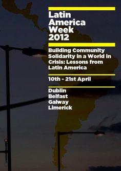 Latin America Week 2012 Dublin, Belfast, Galway, Limerick, Community Solidarity Cultural Events, Latin America, Belfast, Dublin, Film Festival, Irish, Favorite Things, Community, Irish Language