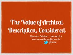 Maureen Calhan: The Value of Archival Description, Considered