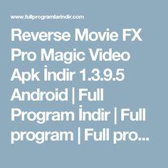 Reverse Movie FX Pro Magic Video Apk İndir 1.3.9.5 Android | Full Program İndir | Full program | Full programlar | Ücretsiz