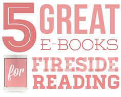 5 Great Ebooks for Fireside Reading + Top Sites to Download Free Ebooks