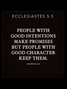 Be a person of character & honor. It keeps your personal stock HIGH.